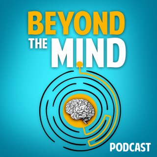 Beyond The Mind Podcast With Iain Highfield