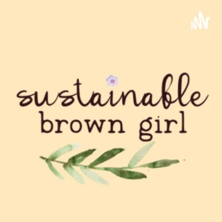 Sustainable Brown Girl
