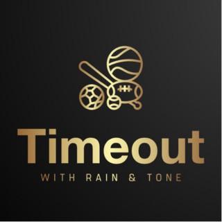Timeout with Rain & Tone
