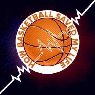HBSML - How Basketball Saved My Life