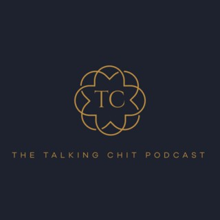 The Talking Chit Podcast