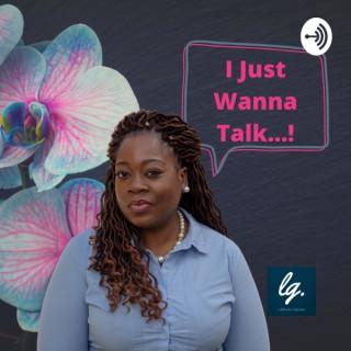I Just Wanna Talk
