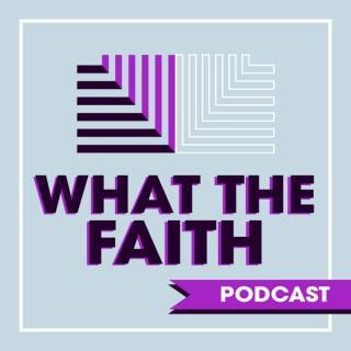 What The Faith