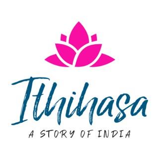 Ithihasa India History Podcast
