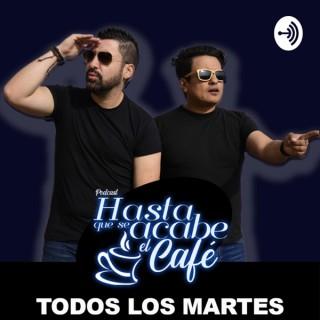 HASTA QUE SE ACABE EL CAFÉ