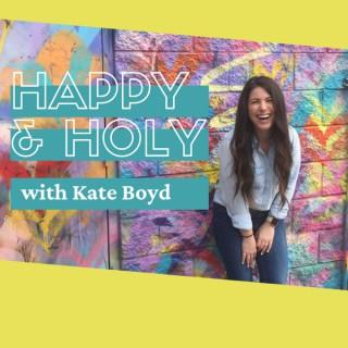 Happy & Holy
