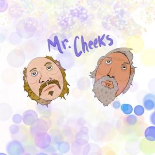 Mr Cheeks