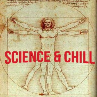 Science & Chill