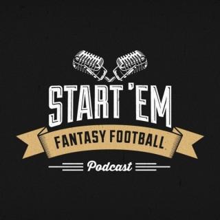 Start 'Em Fantasy Football Podcast