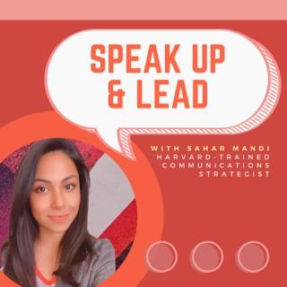 Speak Up & Lead with Sahar Mandi