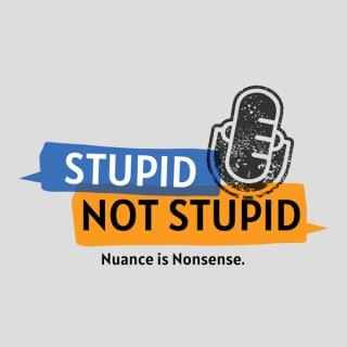 Stupid/Not Stupid