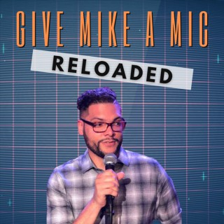 Give Mike a Mic: RELOADED