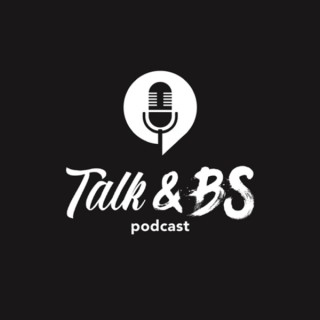 Talk and BS
