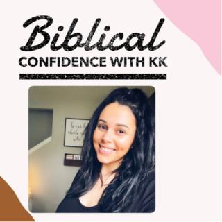 Biblical Confidence with KK