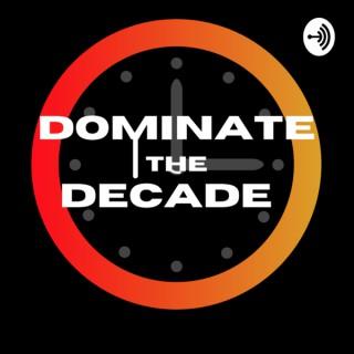 Dominate the Decade