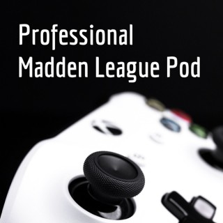 Professional Madden League Pod