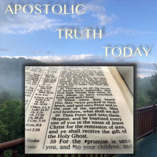 Apostolic Truth Today