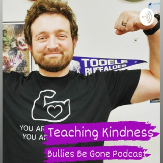 Teaching Kindness: Bullies Be Gone Podcast
