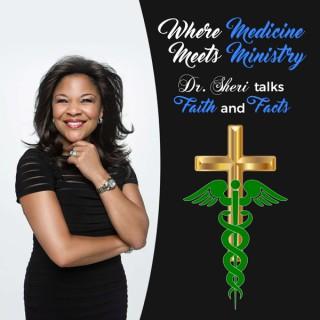 Where Medicine Meets Ministry: Dr. Sheri Talks Faith & Facts