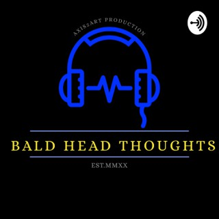 Bald Head Thoughts