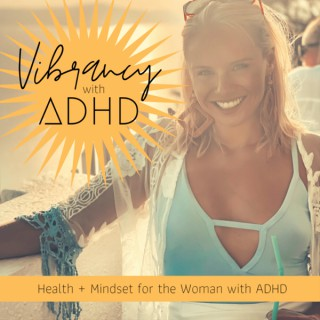 Vibrancy with ADHD