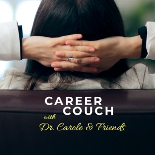 Career Couch with Dr. Carole & Friends