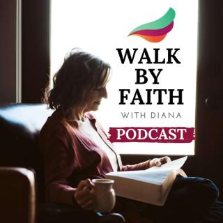 Walk By Faith With Diana