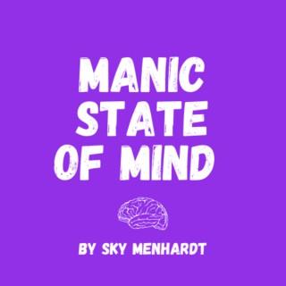 Manic State of Mind