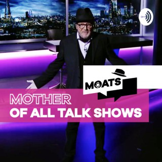 MOATS   The Mother of All Talkshows with George Galloway