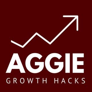 Aggie Growth Hacks Podcast