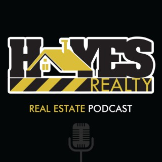 Hayes Realty Real Estate  Podcast