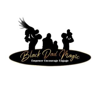 Black Dads Magic