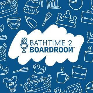 Bathtime 2 Boardroom