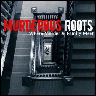 Murderous Roots with Denise & Zelda