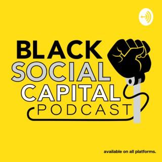 Black Social Capital Podcast