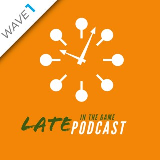 Late In The Game Podcast