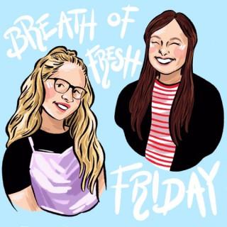 Breath of Fresh Friday