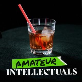 Amateur Intellectuals