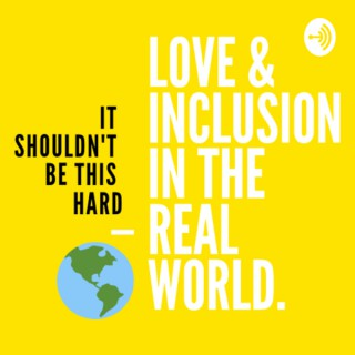 Love & Inclusion in the Real World
