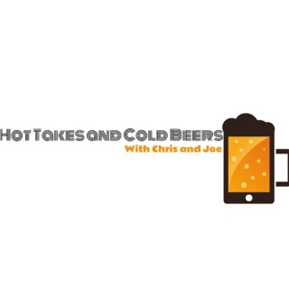 Hot Takes and Cold Beers With Chris and Joe