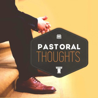 Pastoral Thoughts