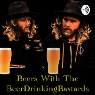 Beers With The BeerDrinkingBastards