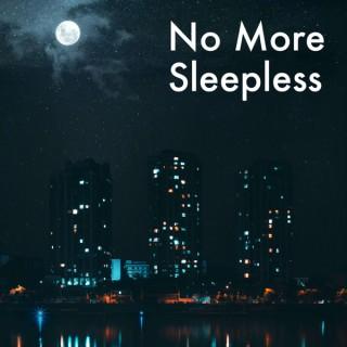 No More Sleepless