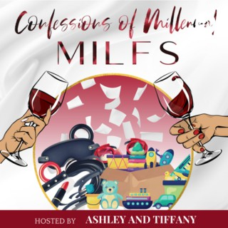 Confessions of Millennial MILFS