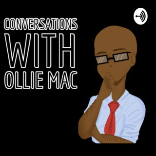 Conversations With Ollie Mac