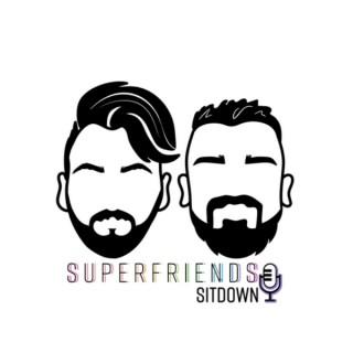 SuperFriends SitDown