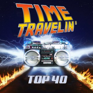 Time Travelin' Top 40