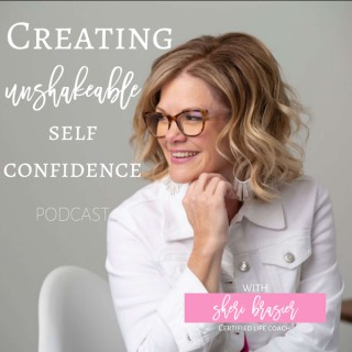 Creating Unshakeable Self Confidence