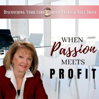 When Passion Meets Profit