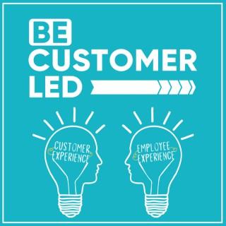 Be Customer Led